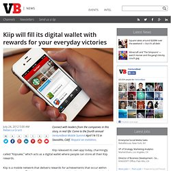 Kiip will fill its digital wallet with rewards for your everyday victories
