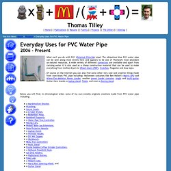 Everyday Uses for PVC Water Pipe - Thomas Tilley