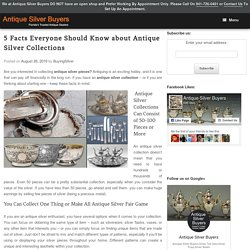 Silver Collections Are Easier to Sell than Other Antiques