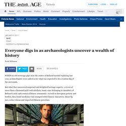 Everyone digs in as archaeologists uncover a wealth of history