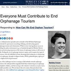 Everyone Must Contribute to End Orphanage Tourism