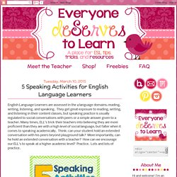 Everyone deServes to Learn: 5 Speaking Activities for English Language Learners