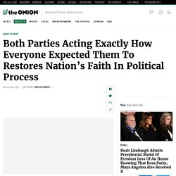 Both Parties Acting Exactly How Everyone Expected Them To Restores Nation's Faith In Political Process