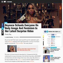 Beyonce Schools Everyone On Body Image And Feminism In Her Latest Surprise Video