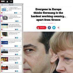 Everyone in Europe thinks Germany is the hardest working country... apart from Greece