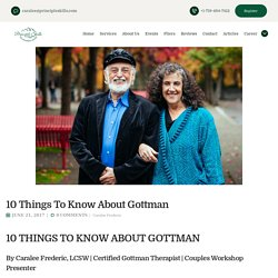 10 Things Everyone Needs to Know About John Gottman by Caralee