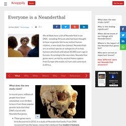 Everyone is a Neanderthal