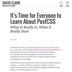 It's Time for Everyone to Learn About PostCSS