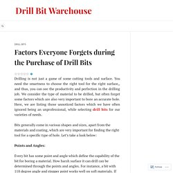 Factors Everyone Forgets during the Purchase of Drill Bits – Drill Bit Warehouse