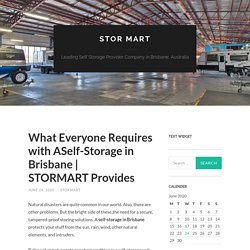 What Everyone Requires with ASelf-Storage in Brisbane