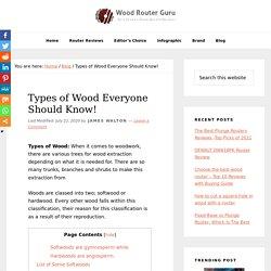 Types of Wood Everyone Should Know ! WoodRouterGuru.com