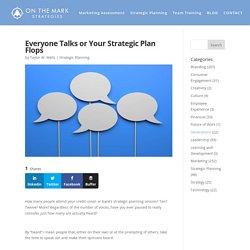 Everyone Talks or Your Strategic Plan Flops