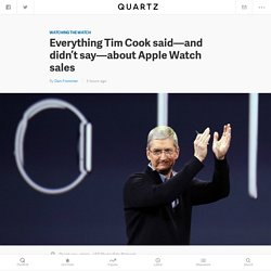 Everything Tim Cook said—and didn't say—about Apple Watch sales