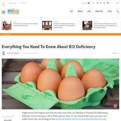 Everything You Need To Know About B12 Deficiency