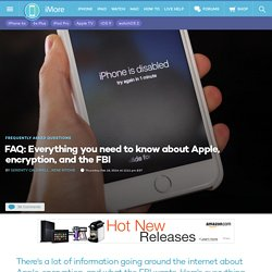 FAQ: Everything you need to know about Apple, encryption, and the FBI