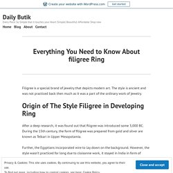 Everything You Need to Know About filigree Ring – Daily Butik