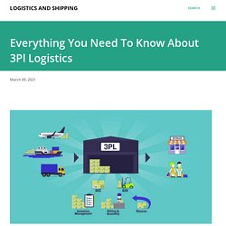 Everything You Need To Know About 3Pl Logistics