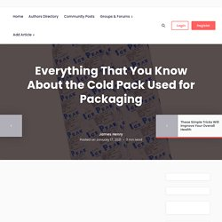 Everything That You Know About The Cold Pack Used For Packaging