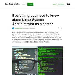Everything you need to know about Linux System Administrator as a career