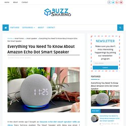 Everything You Need To Know About Amazon Echo Dot Smart Speaker