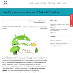 Everything you should know about Android O Developer