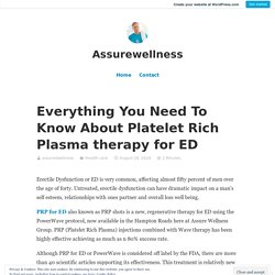 Everything You Need To Know About Platelet Rich Plasma therapy for ED – Assurewellness