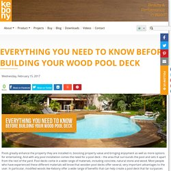 Building Wood Pool Deck: Things You Need to Know About