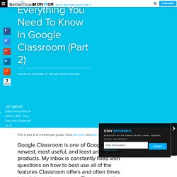 Everything You Need To Know In Google Classroom (Part 2) - BetterCloud Monitor