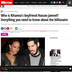 Who is Rihanna's boyfriend Hassan Jameel? Everything you need to know about the billionaire
