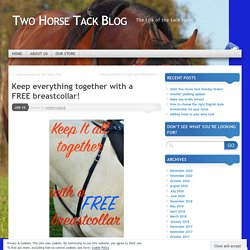 Keep everything together with a FREE breastcollar! - Two Horse Tack