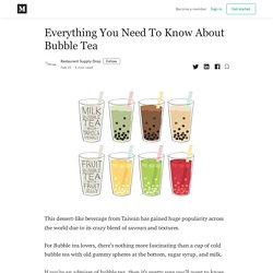 Everything You Need To Know About Bubble Tea