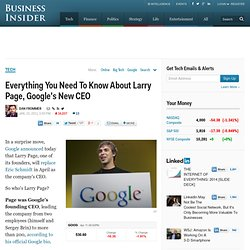 Everything You Need To Know About Larry Page, Google's New CEO