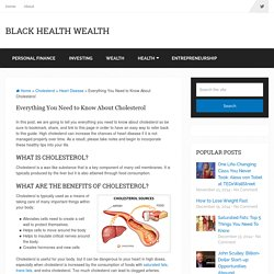 Everything You Need to Know About Cholesterol - Black Health Wealth