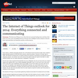 The Internet of Things outlook for 2014: Everything connected and communicating