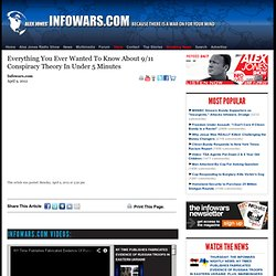 » Everything You Ever Wanted To Know About 9/11 Conspiracy Theory In Under 5 Minutes Alex Jones
