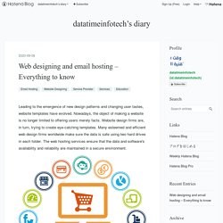 Web designing and email hosting – Everything to know - datatimeinfotech's diary