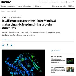 'It will change everything': DeepMind's AI makes gigantic leap in solving protein structures