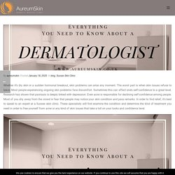 Everything You Need to Know About a Dermatologist