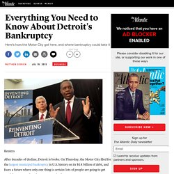 Everything You Need to Know About Detroit's Bankruptcy - Matthew O'Brien