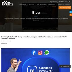 Everything about to change on Facebook, Instagram and WhatsApp in 2019 - ITXITPro pvt. ltd.