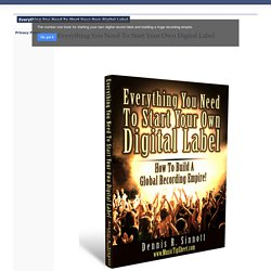 Everything You Need To Start Your Own Digital Record Label - new edition!