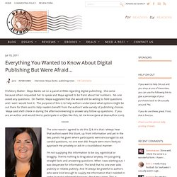 Everything You Wanted to Know About Digital Publishing But Were Afraid to Ask. A Q&A with Maya Banks