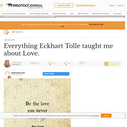 Everything Eckhart Tolle taught me about Love.