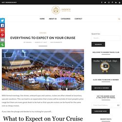 Everything to Expect on Your Cruise