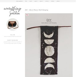 Everything Golden: DIY – Moon Phases Wall Hanging