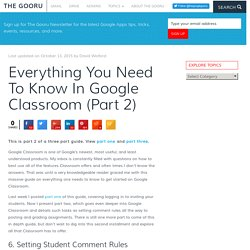 Everything You Need To Know In Google Classroom (Part 2)