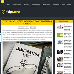 Everything You Need to Know About Family Immigration Lawyers