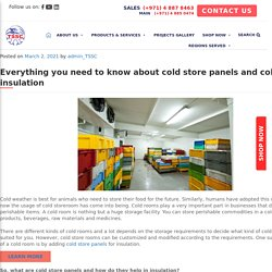 Everything you need to know about cold store panels and cold room insulation - TSSC - Technical Supplies and Services Co LLC