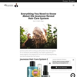 Everything You Need to Know About the Jeunesse Reveal Hair Care System - J-Webstore