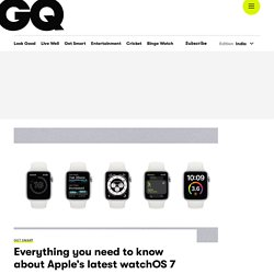 Apple's Latest WatchOS 7: Everything You Need to Know - GQ India